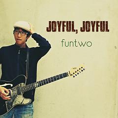 Joyful, Joyful - Funtwo