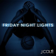 Friday Night Lights (CD1) - J. Cole
