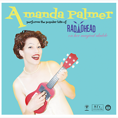 Amanda Palmer Performs The Popular Hits Of Radiohead On Her Magical Ukulele - Amanda Palmer