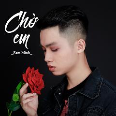 Chờ Em (Single) - Sam Minh