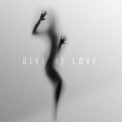Give Me Love (Single)