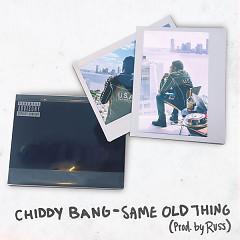 Same Old Thing (Single) - Chiddy Bang
