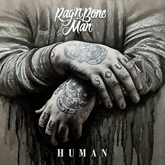 Human (Single) - Rag'N'Bone Man