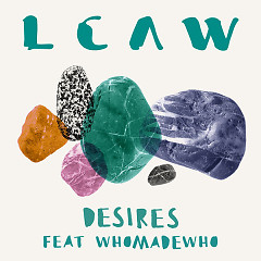 Desires (Single) - LCAW, WhoMadeWho