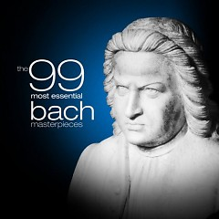 The 99 Most Essential Bach Masterpieces CD1 No. 2