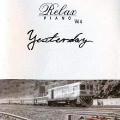 Yesterday, Relax Piano Vol 4 - Various Artists