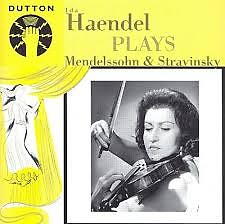 Ida Haendel Plays Mendelssohn & Stravinsky