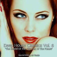Deep House Classics, Vol. 6 - The Sound Of The City, the Sound Of The Future (No. 1)