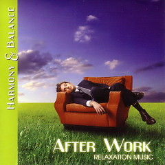 Harmony & Balance - Relaxation Music - After Work