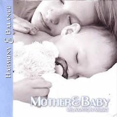 Harmony & Balance - Relaxation Music - Mother and Baby