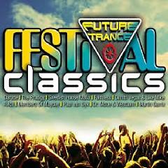 Future Trance - Festival Classics CD 3 (No. 2) - Various Artists