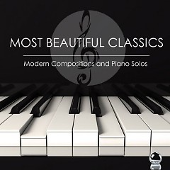 Most Beautiful Classics - Modern Compositions And Piano Solos