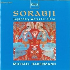 Sorabji - Legendary Works For Piano CD 1