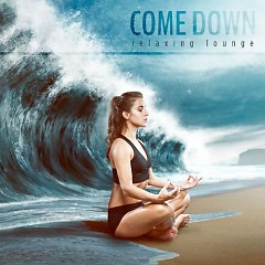 Come Down - Relaxing Lounge (No. 2)