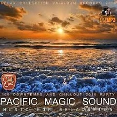 Pacific Magic Sound - Music For Relaxation (No. 3)