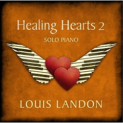 Healing Hearts 2 - Solo Piano - Louis Landon