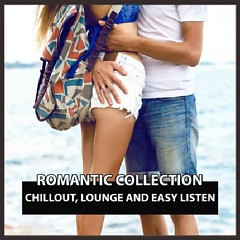 Romantic Collection Chillout, Lounge And Easy Listen (No. 6)