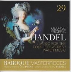 Baroque Masterpieces CD 29 - Handel Music For The Royal Fireworks; Water Musik (No. 1) - Jean François Paillard, Orchestre de Chambre