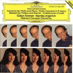 Mendelssohn - Concerto For Violin And Piano - Violin Concerto In D Minor - Gidon Kremer, Martha Argerich, Orpheus Chamber Orchestra