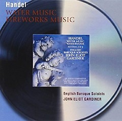 Handel - Water Music And Music For The Royal Fireworks (No. 2)