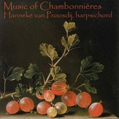 Harpsichord Suites Of Chambonnieres (No. 2) - Hanneke Van Proosdij