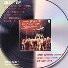 Stravinsky - The Firebird, Rite Of Spring CD 1 (No. 1) - Sir Colin Davis, Concertgebouw Orchestra Amsterdam, London Symphony Orchestra