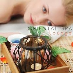 Oriental Spa Lounge (Wellness Music For Spa And Relaxation) - Various Artists