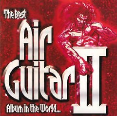 The Best Air Guitar Album In The World... II  CD 1 (No. 1) - Various Artists