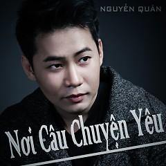 Nơi Câu Chuyện Yêu (Ballad) (Single) - Nguyễn Quân