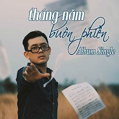 Tháng Năm Buồn Phiền (Single) - Trương Việt Thái