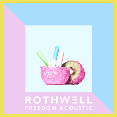 Freedom (Acoustic) - Rothwell