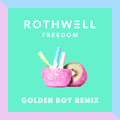 Freedom (Golden Boy Remix) - Rothwell