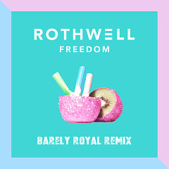 Freedom (Barely Royal Remix) - Rothwell