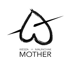 Mother (Single) - Kiesza, Chris Malinchak