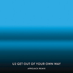 Get Out Of Your Own Way (Afrojack Remix) - U2
