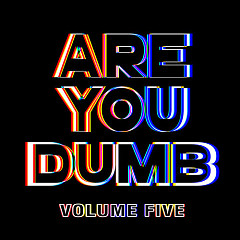 Are You Dumb Vol. 5 - Jammer