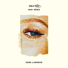 Only You (Single) - Zara Larsson