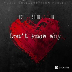 Don't Know Why (Single) - JUN, Shion Miyawaki, AK