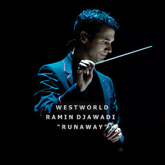 "Runaway (From ""HBO® Westworld"") - Ramin Djawadi"