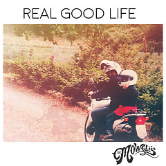 Real Good Life (Single) - The Mowgli's