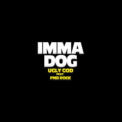 Imma Dog (Single) - Ugly God