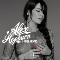 I Believe (Single) - Alex Hepburn