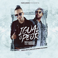 Igual O Peor (Single) - Nio Garcia, Randy