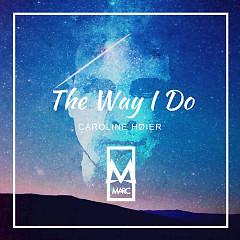 The Way I Do (Single) - MARC, Caroline Høier