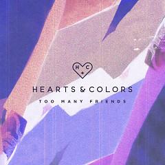 Too Many Friends (Single) - Hearts & Colors
