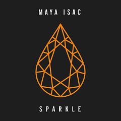 Sparkle (Single) - Maya Isac