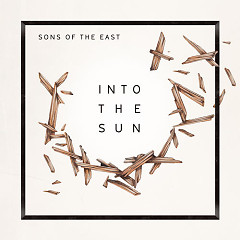 Into the Sun (Single) - Sons Of The East