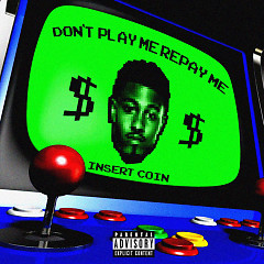 Don't Play Me Repay Me (Single)