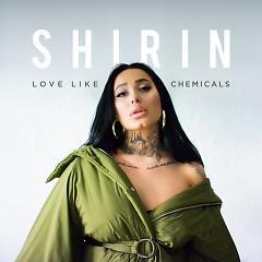 Love Like Chemicals (Single) - Shirin