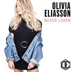 Never Learn (Single) - Olivia Eliasson